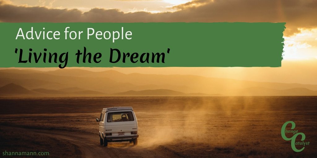 advice-for-people-living-the-dream