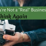 "Think You're Not A ""Real"" Business Owner? Think Again."