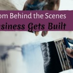 Watch from Behind the Scenes as a Business Gets Built