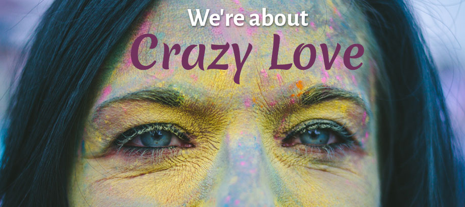 We're about crazy love. (shannamann.com)