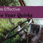 To Be More Effective Embrace Your Quirks