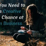 5 Things You Need To Know as a Creative To Have a Chance of Success in Business