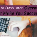 Rest Now or Crash Later: Overwork Will Not Make You Successful