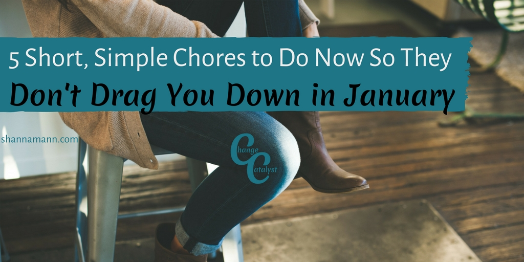 5-short-simple-chores-to-do-now-so-they-dont-drag-you-down-in-january