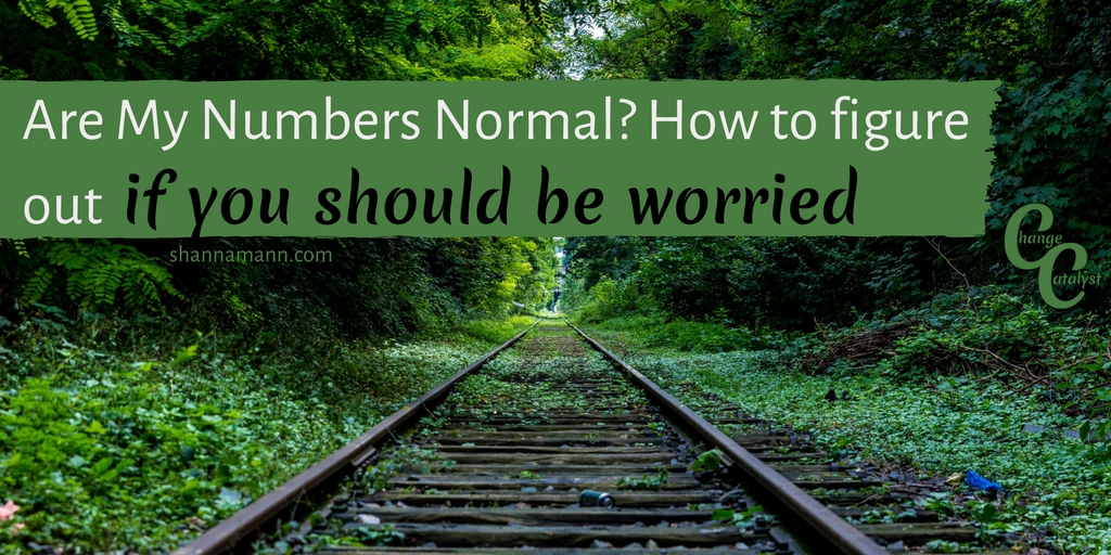 Are My Numbers Normal- How to figure out if you should be worried