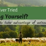 Have You Ever Tried Replacing Yourself? Quick ways to take advantage of outsourcing