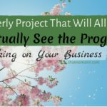 The Quarterly Project That Will Allow You to Actually See the Progress You're Making on Your Business