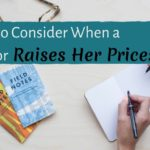 3 Things to Consider When a Contractor Raises Her Prices