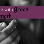 How to Ask with Grace and Strength